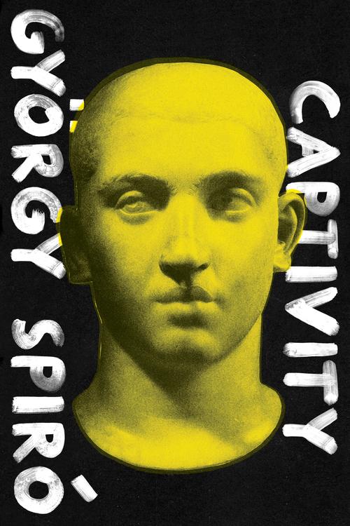 Captivity,+by+György+Spiró+-+9781632060495