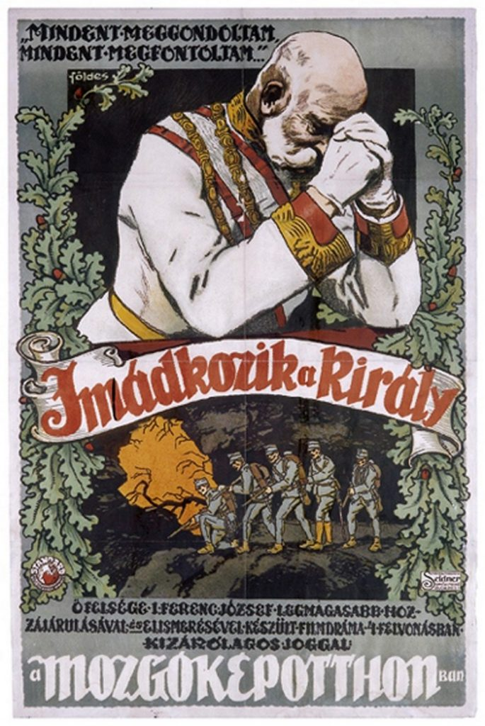 This poster for the WWI propaganda film 'Imádkozik a Király (The King is Praying)' shows Francis Joseph's popular image as an old, dilligent ruler who works for the well-being of his subjects.