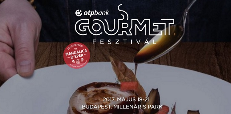 Get Prepared To The Heaven Of Tastes – Gourmet Festival Budapest 2017 post's picture