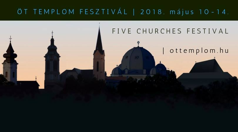 Five Churches Festival Of Győr Included in List of the Top 26 European Festivals post's picture