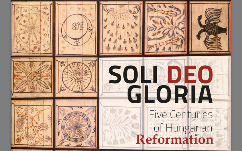 """""""Soli Deo Gloria"""" – Exhibition On the Hungarian Reformation Opens In Strasbourg at the Council of Europe post's picture"""